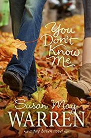 You Don't Know Me Susan May Warren