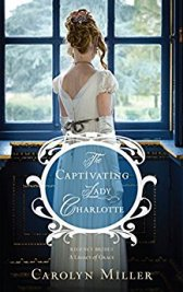 The Captivating Lady Charlotte -Carolyn Miller