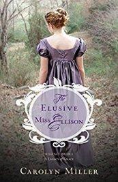 The Elusive Miss Ellison -Carolyn Miller