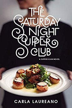 The Saturday Night Supper Club -Carla Laureano