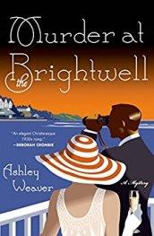 Murder at the Brightwell -Ashley Weaver