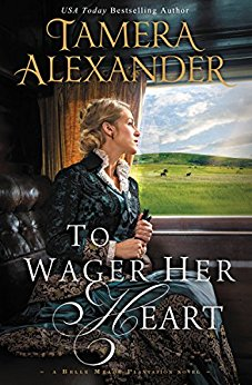 To Wager Her Heart -Tamera Alexander
