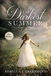 The Darkest Summer -Rebecca J Greenwood