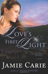 Love's First Light -Carie