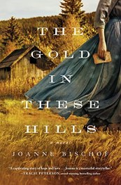 The Gold in These Hills - Bischof