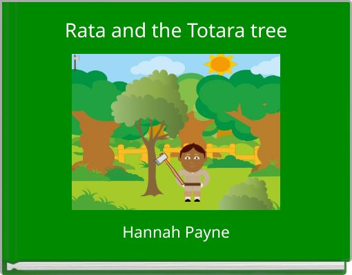 Growth, tree form and wood density on a coastal site in the north of the natural range, new zealand. Rata And The Totara Tree Free Stories Online Create Books For Kids Storyjumper