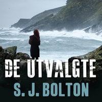 De utvalgte - S.J. Bolton