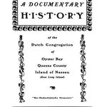A Documentary History of the Dutch Congregation of Oyster Bay, Pamphlet No. 10
