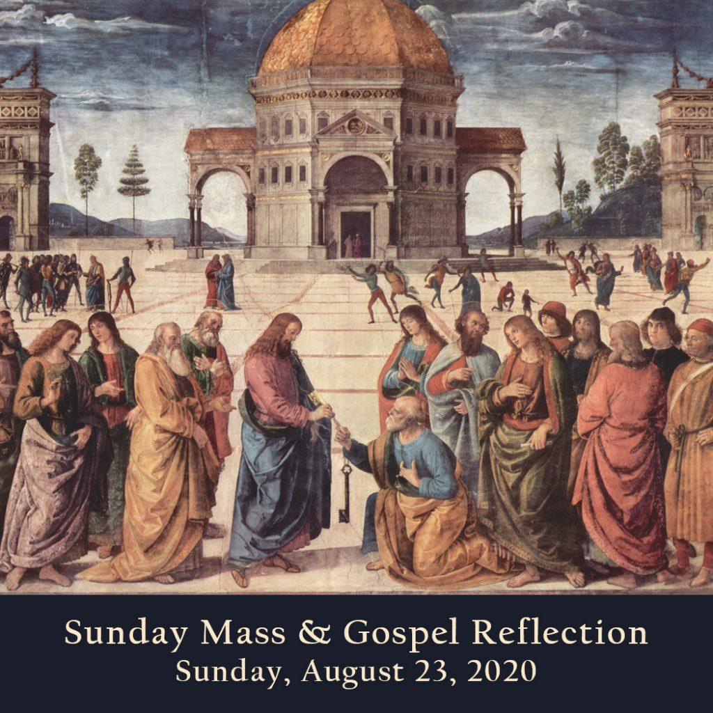 Sunday Mass And Gospel Reflection Sunday August 23