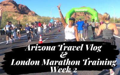 Arizona Travel Vlog | London Marathon Training | A Runners Life | Week 2