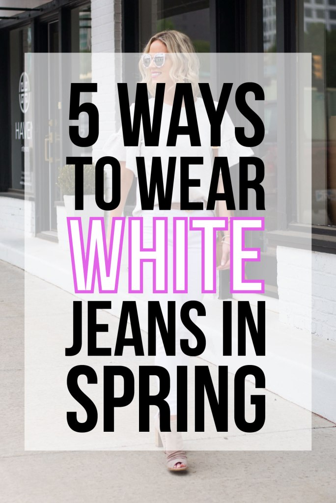 5 ways to wear white jeans in the spring