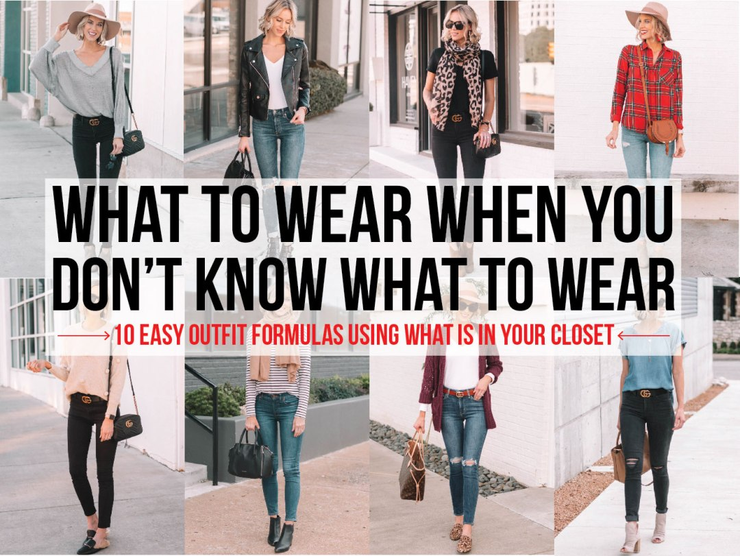 f298f39c4d2 What to Wear When You Don't Know What to Wear - 10 Easy Outfit ...