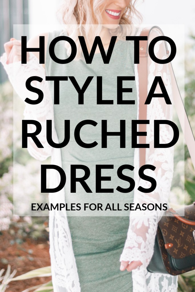 how to style a ruched dress, how to style a bodycon dress, how to style a fitted dress, flattering fitted dresses