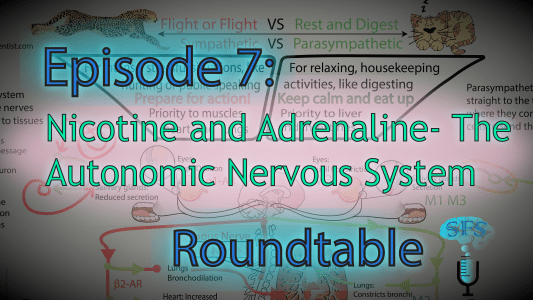 Episode 7: Adrenaline and Nicotine- The Autonomic Nervous System