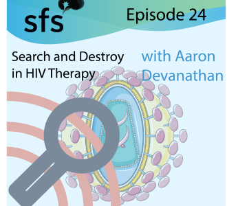 Episode 24: Search and Destroy in HIV Therapy with Aaron Devanathan