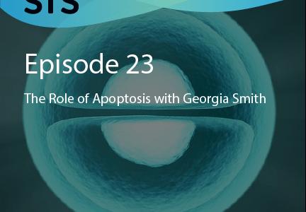 Episode 23: The Role of Apoptosis with Georgia Smith