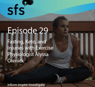 Ep. 29: Fasting, Keto, and Injuries with Exercise Physiologist Alyssa Olenick