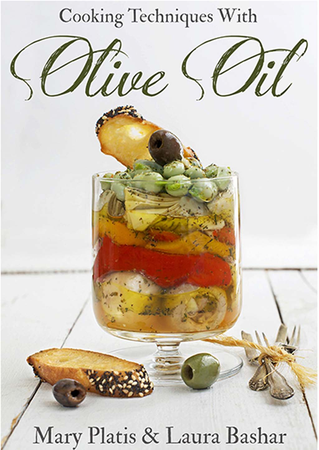 Cooking Techniques with Olive Oil by Laura Bashar and Mary Plati
