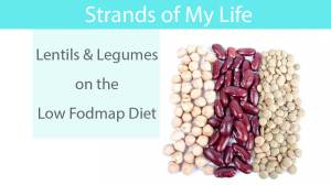 Lentils & Legumes on the Low Fodmap Diet