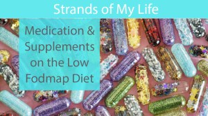 Medication & Supplements on the Low Fodmap Diet