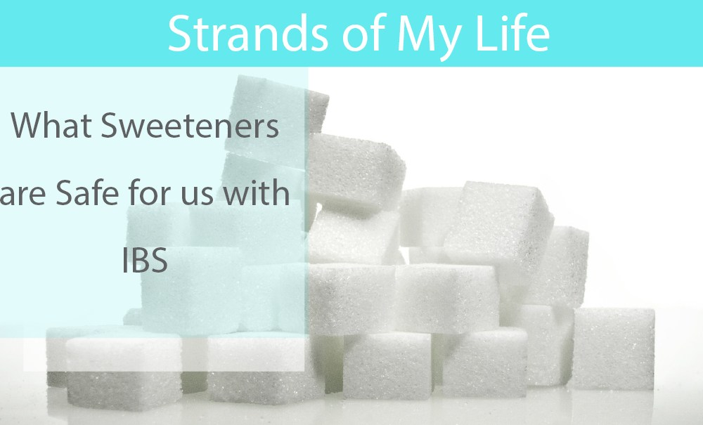 What Sweeteners are Safe for us with IBS