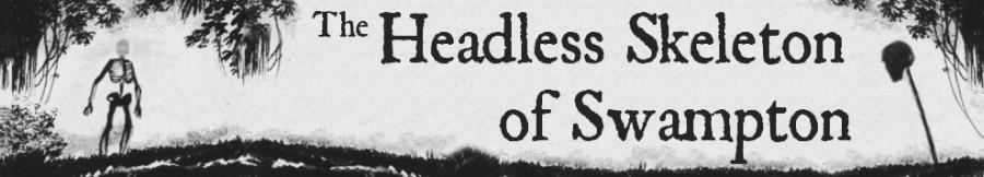 Strange New England - Headless Skeleton of Swampton - Folklore