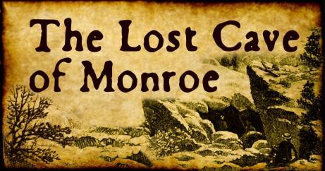 Lost Cave of Monroe - Strange New England