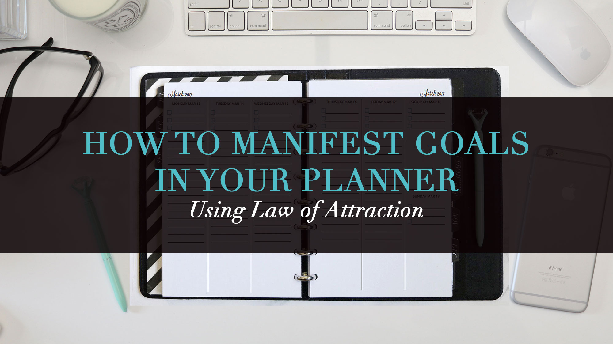 How To Manifest Goals In Your Planner Using Law Of