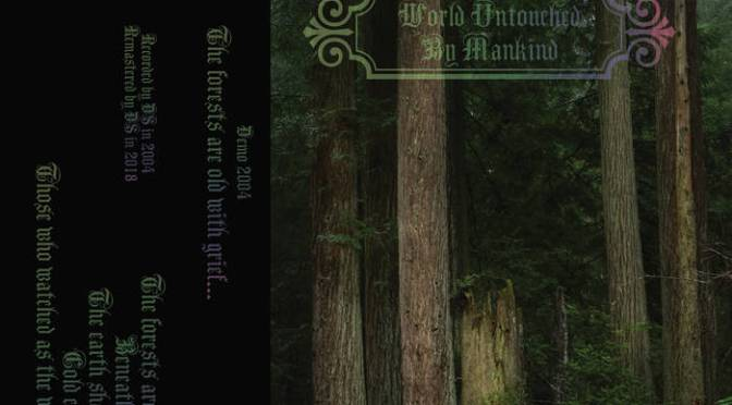 Underground Sounds: World Untouched By Mankind – The Forests Are Old With Grief