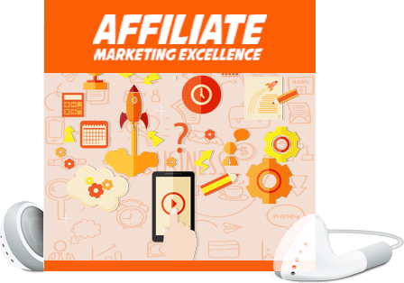 Affiliate Marketing Excellence e-book, tips, techniques for making money as an Affiliate marketer