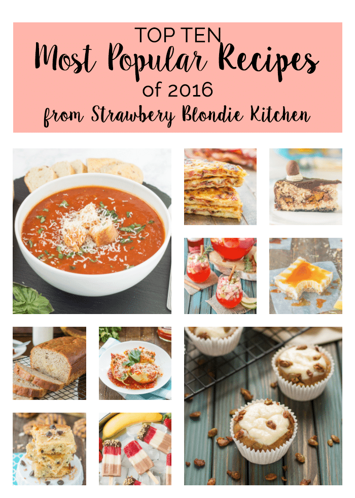 Here are theTop Ten Most Popular Recipes of 2016 from Strawberry Blondie Kitchen. From drinks, sandwiches, pasta dessertand cocktails everything was covered and devoured. As always, thank you for being here and stay hungry!