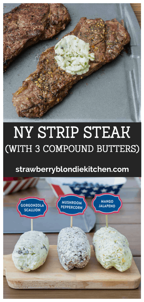 NY Strip Steaks and 3 compound butter recipes