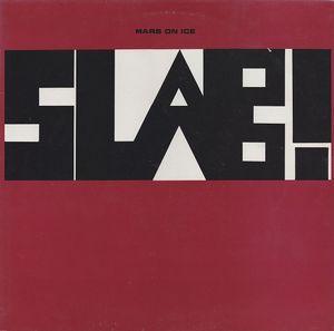 Slab! - Mars on Ice