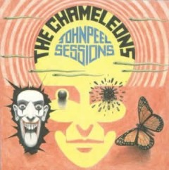 The Chameleons - John Peel Sessions