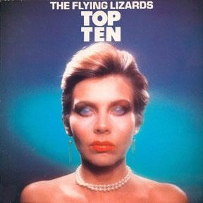 The Flying Lizards - Top Ten