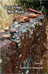 Old Stones New Roads by Suzanne Rancourt