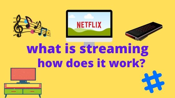 What is streaming and how does it work?