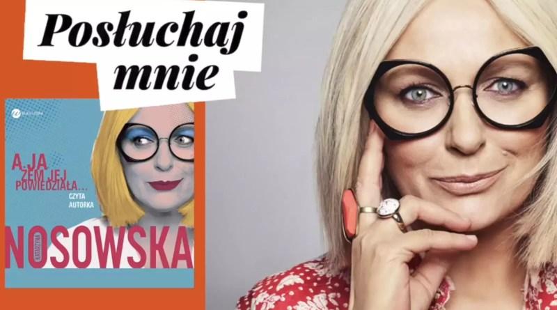 Przedpremierowa odsłona książki Katarzyny Nosowskiej już do odsłuchania na Storytel.