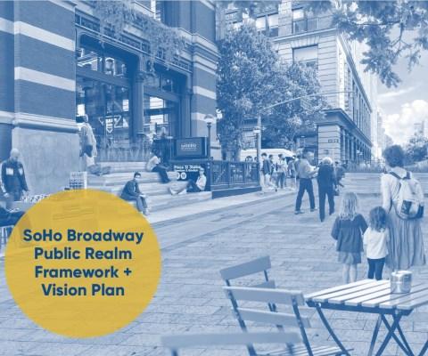 SoHo Broadway Public Realm Framework + Vision Plan Released!
