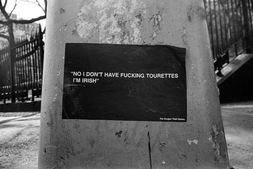 no i don't have fucking tourettes, i'm irish - the oxygen thief diaries