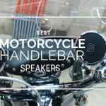 Best Motorcycle Handlebar Speakers