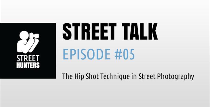 Street Talk Episode 05 - hip shot technique