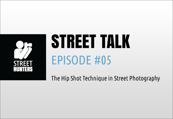 Street Talk Episode 05 - hip shot technique