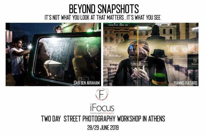 2 day Street Photography Workshop in Athens with Gabi Ben Abraham and Yiannis Yiasaris: Beyond Snapshots