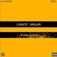 Album: Olamide – Lagos Nawa! (Wobey Sound) [Download All Tracks]
