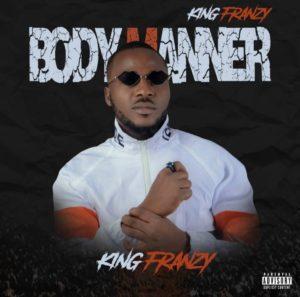 [Music] King Franzy – Body Manner