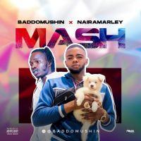 Music: BaddoMushin X Naira Marley – Mash