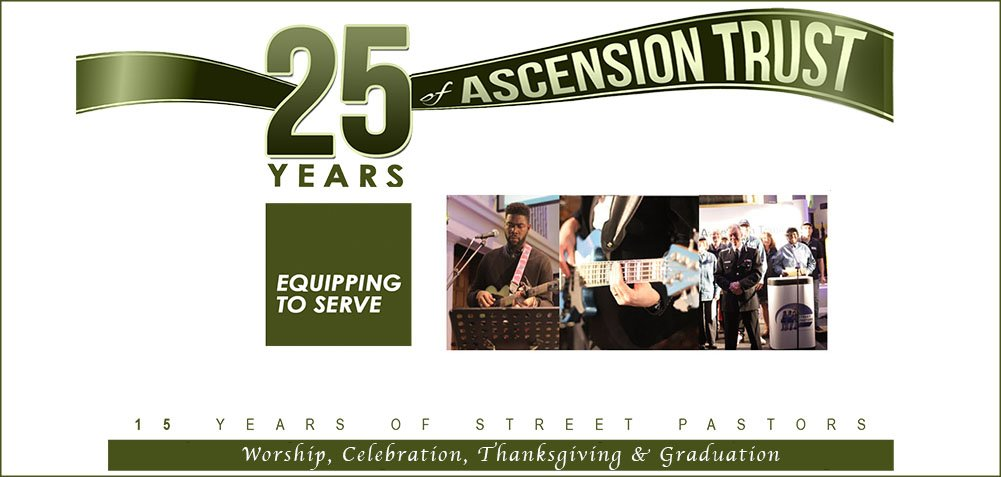 Ascension Trust Evening Worship Celebration AND 25 Years Thanksgiving Service & Graduation Ceremony 9th – 10th November 2018