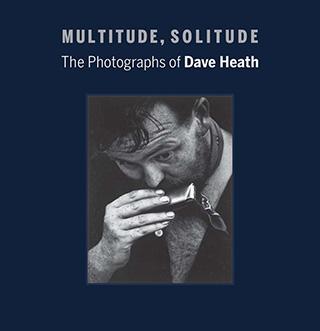 Multitude, Solitude: The Photographs Of David Heath