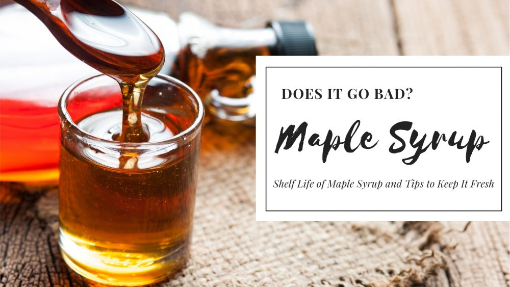 can maple syrup go bad